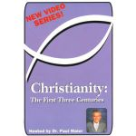 Christianity: The First Three Centuries